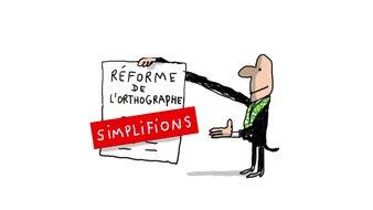 C'est quoi  la réforme de l'orthographe ?