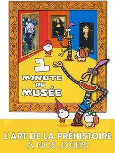 1 minute au musée - De la Préhistoire à nos jours: regarder le documentaire