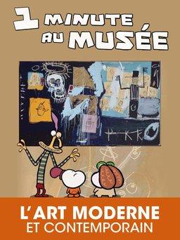 Regarder 1 minute au musée - L'art moderne et contemporain en vidéo