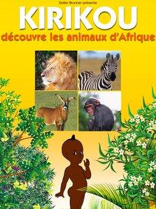 Kirikou découvre les animaux d'Afrique: regarder le documentaire